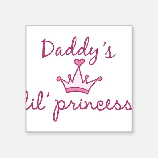 "Daddys Lil Princess Square Sticker 3"" x 3"""