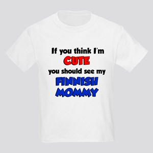 Think Im Cute Finnish Mommy Kids Light T-Shirt