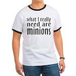 I Need Minions Ringer T