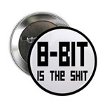"""8 Bit Is The Shit 2.25"""" Button"""