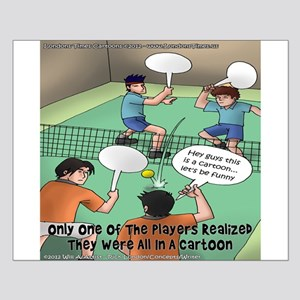 Unfunny Tennis Cartoon Small Poster