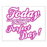 Today is a perfect day to have a perfect day Small