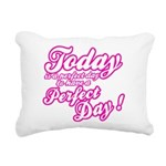 Today is a perfect day to have a perfect day Recta
