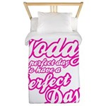 Today is a perfect day to have a perfect day Twin