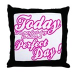 Today is a perfect day to have a perfect day Throw