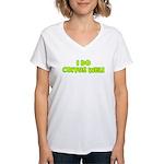 I Do Coitus Well Women's V-Neck T-Shirt