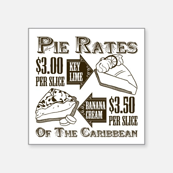 """Pie Rates of the Caribbean Square Sticker 3"""" x 3"""""""