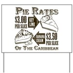 Pie Rates of the Caribbean Yard Sign