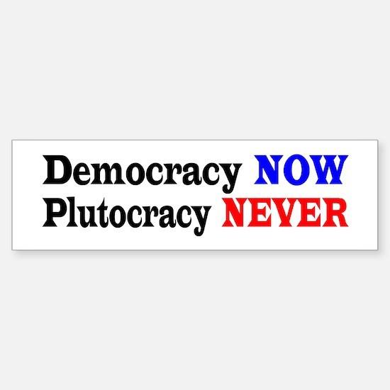 DEMOCRACY NOW. PLUTOCRACY NEVER.