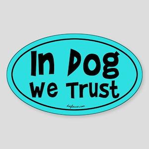 In Dog We Trust Oval Sticker