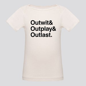 Outwit Outplay Outlast. Organic Baby T-Shirt