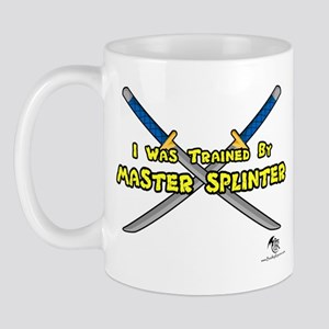 Trained by Master Splinter  Mug