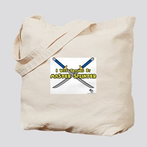 Trained by Master Splinter  Tote Bag