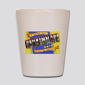 Cincinnati Ohio Greetings Shot Glass