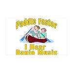Paddle Faster I hear Banjos 35x21 Wall Decal