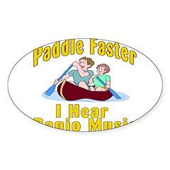 Paddle Faster I hear Banjos Sticker (Oval 50 pk)