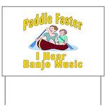 Paddle Faster I hear Banjos Yard Sign