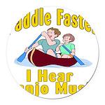 Paddle Faster I hear Banjos Round Car Magnet