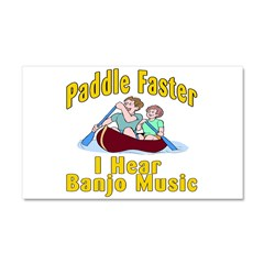 Paddle Faster I hear Banjos Car Magnet 20 x 12