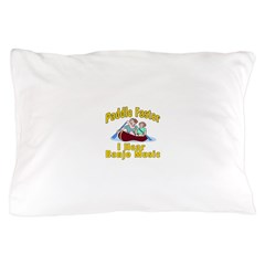Paddle Faster I hear Banjos Pillow Case
