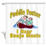 Paddle Faster I hear Banjos Shower Curtain