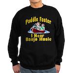 Paddle Faster I hear Banjos Sweatshirt (dark)