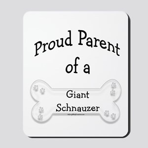 Proud Parent of a Giant Schnauzer Mousepad