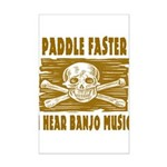 Paddle Faster Hear Banjos Mini Poster Print