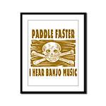 Paddle Faster Hear Banjos Framed Panel Print