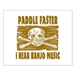 Paddle Faster Hear Banjos Small Poster