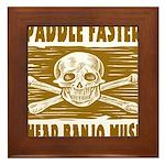 Paddle Faster Hear Banjos Framed Tile