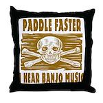 Paddle Faster Hear Banjos Throw Pillow