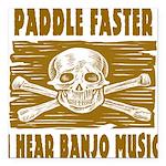 Paddle Faster Hear Banjos Square Car Magnet 3