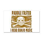 Paddle Faster Hear Banjos Car Magnet 20 x 12