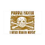 Paddle Faster Hear Banjos 35x21 Wall Decal