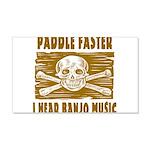 Paddle Faster Hear Banjos 20x12 Wall Decal