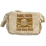 Paddle Faster Hear Banjos Messenger Bag