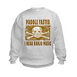 Paddle Faster Hear Banjos Kids Sweatshirt