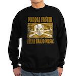 Paddle Faster Hear Banjos Sweatshirt (dark)