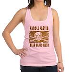 Paddle Faster Hear Banjos Racerback Tank Top