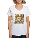 Paddle Faster Hear Banjos Women's V-Neck T-Shirt