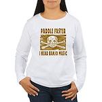 Paddle Faster Hear Banjos Women's Long Sleeve T-Sh