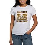 Paddle Faster Hear Banjos Women's T-Shirt