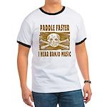 Paddle Faster Hear Banjos Ringer T