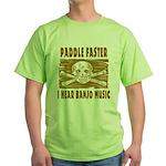 Paddle Faster Hear Banjos Green T-Shirt