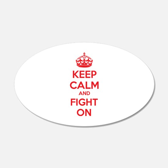 Keep calm and fight on 22x14 Oval Wall Peel