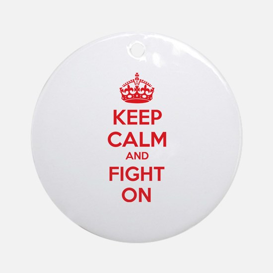 Keep calm and fight on Ornament (Round)