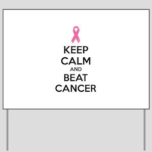 Keep calm and beat cancer Yard Sign