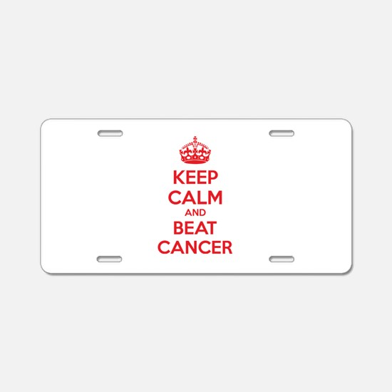 Keep calm and beat cancer Aluminum License Plate