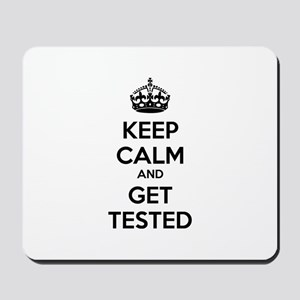 Keep calm and get tested Mousepad